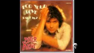 PETER KENT - FOR YOUR LOVE - 1980