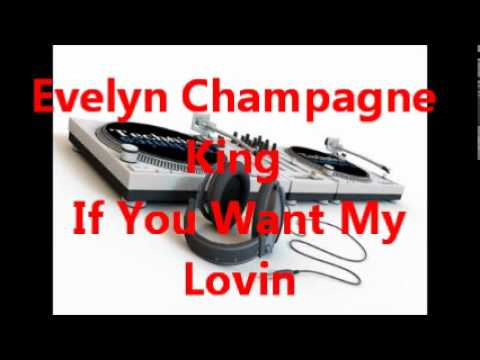 Evelyn Champagne King - If You Want My Lovin