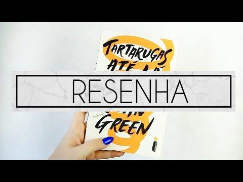 TARTARUGAS ATÉ LÁ EMBAIXO   RESENHA