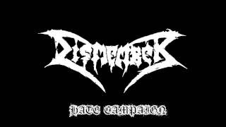 Dismember-Hate Campaign(Lyrics In Description)
