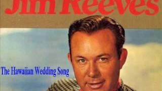 Jim Reeves - The Hawaiian Wedding Song