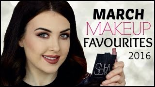 March Makeup Favourites 2016 | The Beauty Commandments