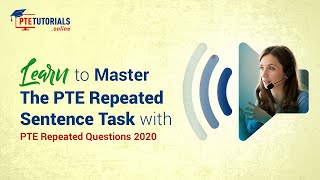 Learn to Master The PTE Repeated Sentence Task With PTE Repeated Questions