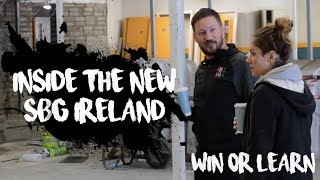 Inside The New SBG Ireland Gym • Win or Learn with John Kavanagh