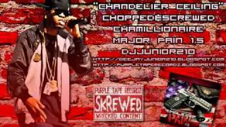 Chamillionaire - Chandelier Ceiling (Chopped&Screwed)