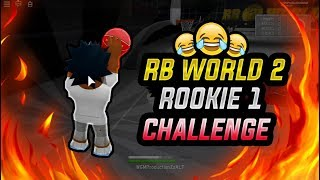 RB WORLD 2 ROOKIE 1 CHALLENGE