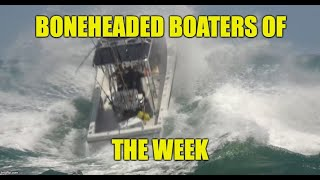 Boneheaded Boaters of the Week EP 25 Featuring Wavy Boats
