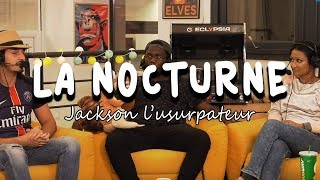 JACKSON USURPE AETERNA - La Nocturne S03E4