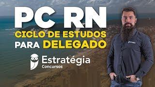 Concurso PC RN - Ciclo de Estudos para Delegado