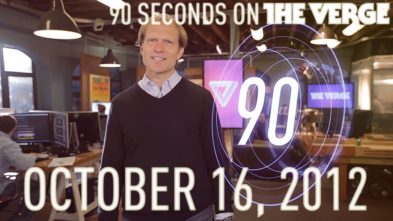 90 Seconds on The Verge: Tuesday, October 16, 2012 thumbnail