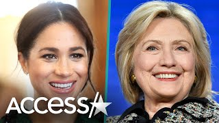 Hillary Clinton Supports Meghan Markle By Sharing Duchess Feminist Quote Months After UK Meeting