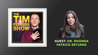 Dr. Rhonda Patrick Returns | The Tim Ferriss Show (Podcast)