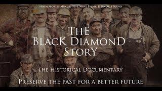 The Black Diamond Story (Full Length Documentary)
