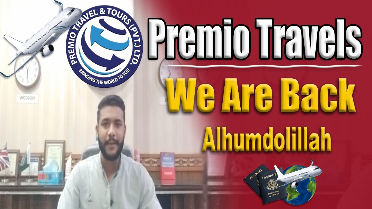 We Are Back With New Tour Plans | Premio Travel & Tours Best Travel Service Provider In Pakistan