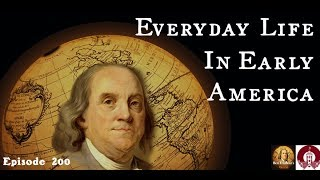 200 Everyday Life in Early America