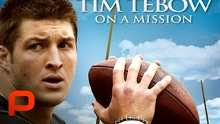 TIM TEBOW – ON A MISSION