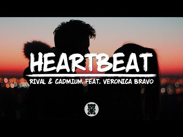 Rival & Cadmium -  Heartbeat (feat. Veronica Bravo) (Lyrics Video)
