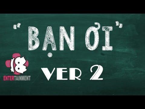 [OFFICIAL MV] - Bạn Ơi Version 2 !!!... 1 món quà nhân dịp ngày nhà giáo Việt Nam .Chúc các thầy cô luôn hạnh phúc và thành đạt.