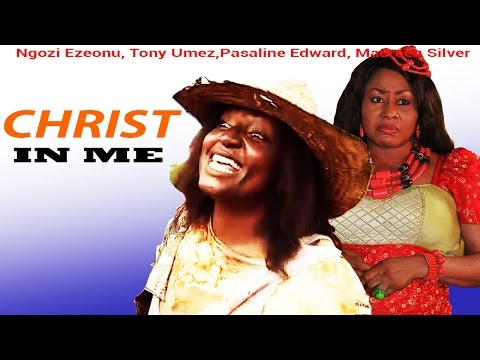 Christ in Me - Latest Nigerian Nollywood Movie