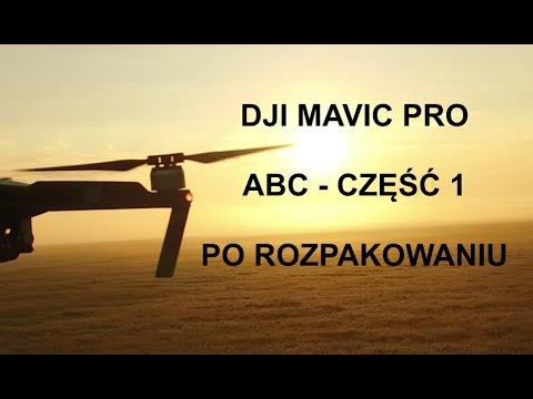 dji-mavic-pro--abc--czesc-i--po-rozpakowaniu