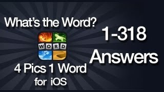 What's The Word? 4 Pics 1 Word Answers for iOS 1-318 All Levels