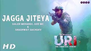 URI - Jagga Jiteya - Daler Mehndi, Dee MC & Shashwat Sachdev 🎵