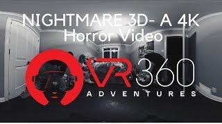 NIGHTMARE 3D - A 4K  VR Horror Video in 360°