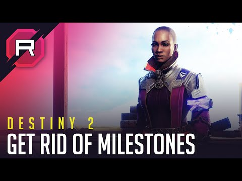 Destiny 2 Get Rid of Milestones