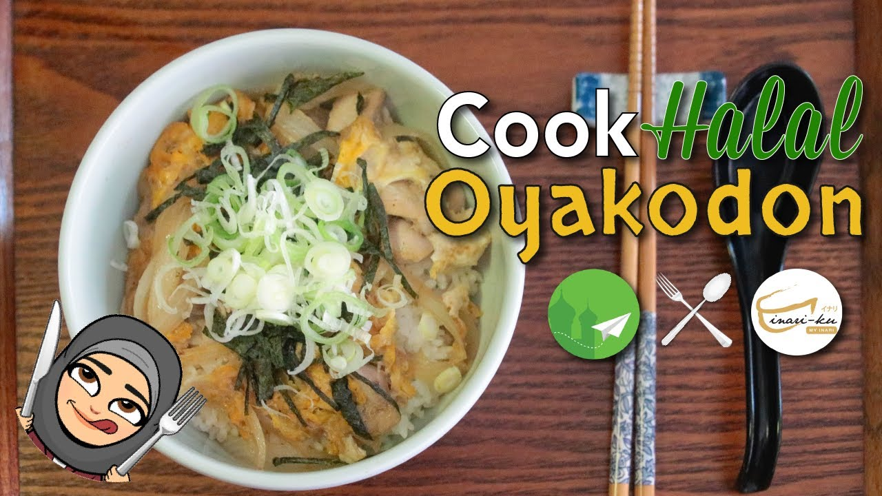 Cook Halal Japanese with Inari-ku: Oyakodon! [Recipes]