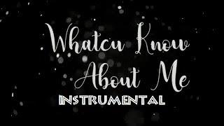 WHATCU KNOW - INSTRUMENTAL - MACBEE Ft EIZY