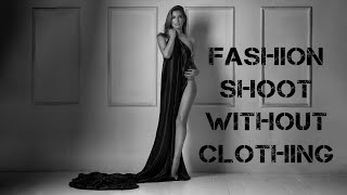 Fashion Shoot Without Clothing