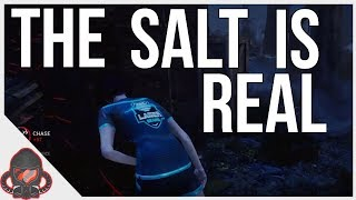 THE SALT IS REAL DEAD BY DAYLIGHT
