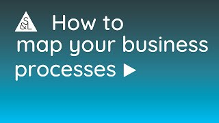 How To Map Your Business Processes