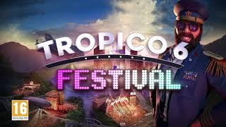 VideoImage1 Tropico 6 - Festival