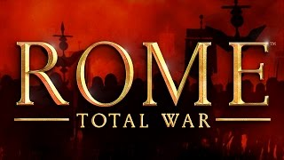 Rome: Total War - One of the Greatest Games Ever Made