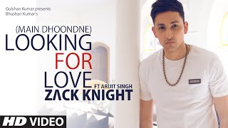 Gambar cover Looking For Love (Full Song) Zack Knight ft. Arijit Singh | Heartless