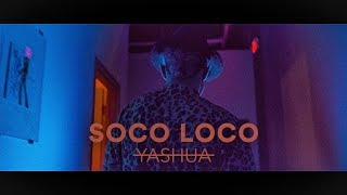 Yashua   Soco Loco (Official Video) | Wizkid Remix