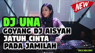 "MANTAPP BOSKU ! DJ UNA GOYANG ""AISYAH JATUH CINTA PADA JAMILAH"" TIK TOK VIRAL AKIMILAKU 2018"