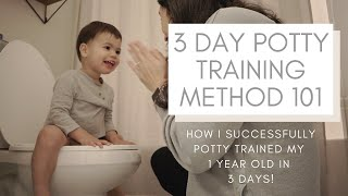 3 DAY POTTY TRAINING METHOD 101 | How I Successfully Potty Trained My 1 Year Old in 3 Days!