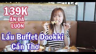 Với 139k ăn được những gì ở Lẩu Buffet Dookki Cần Thơ?