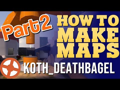 KotH_ Deathbagel - Learn to Build Team Fortress 2 Maps Part 2