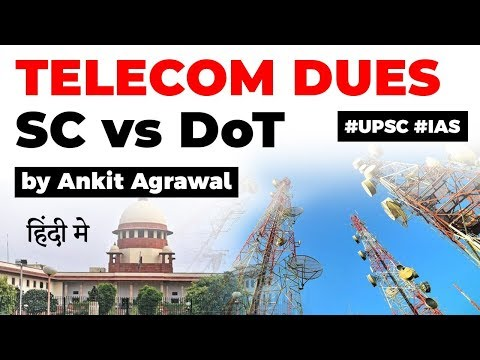 AGR Dues Case, Supreme Court lashes out on Department of Telecom and Telcos, Current Affairs 2020