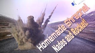 Homemade Shrapnel Bombs And Rocket!