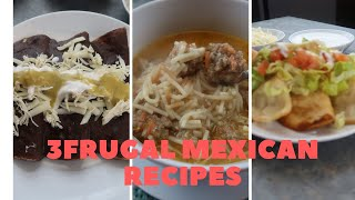 3 MEXICAN FRUGAL RECIPES $4 OR UNDER FOR A FAMILY OF 6