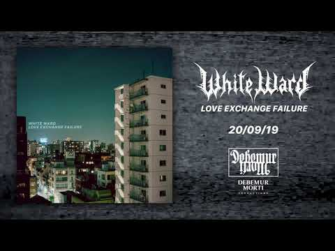 White Ward - Love Exchange Failure