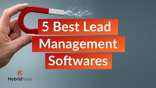 5 Best Lead Generation Tools - Lead Management Softwares