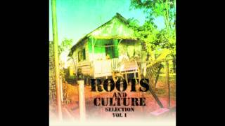 Roots And Culture Selection Vol. 1 (Full Album)