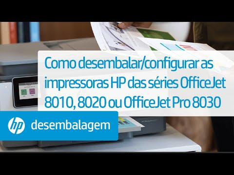 Como desembalar e configurar as impressoras HP das séries OfficeJet 8010, 8020 ou Officejet Pro 8030