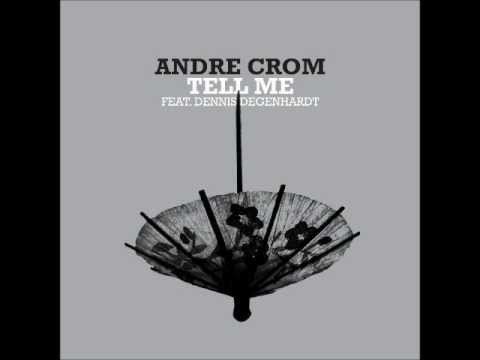 Andre Crom - Tell Me (David August Remix)