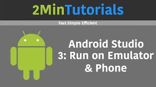 Android Studio Tutorials In 2 Minutes - 3 - Run On Emulator & Phone